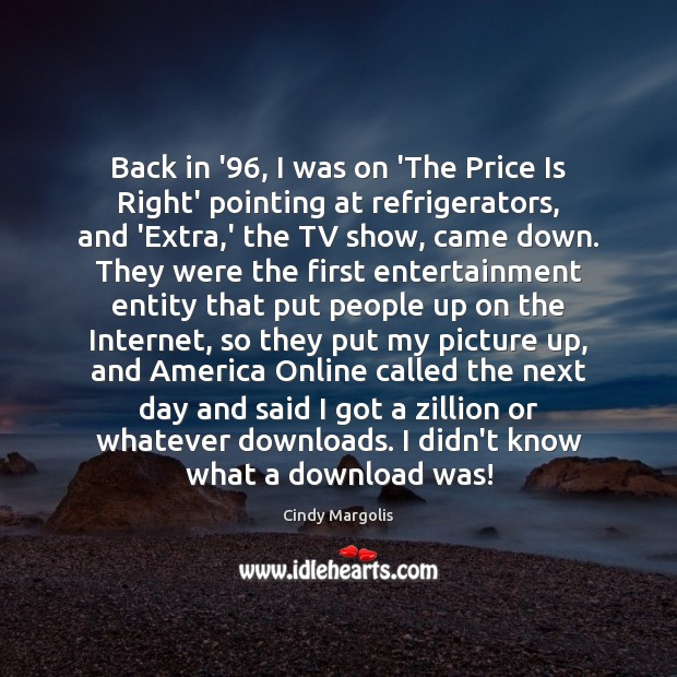 Back in '96, I was on 'The Price Is Right' pointing at Image