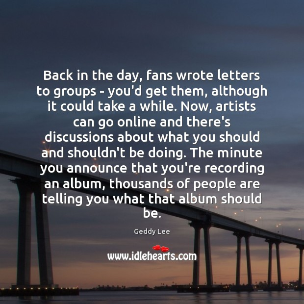 Image, Back in the day, fans wrote letters to groups – you'd get