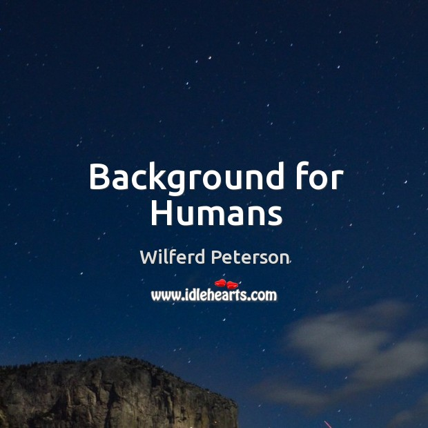 Image, Background for Humans