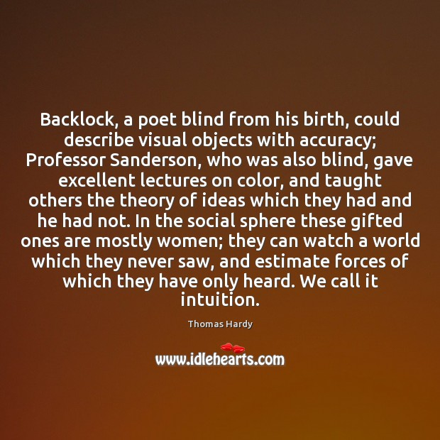 Image, Backlock, a poet blind from his birth, could describe visual objects with