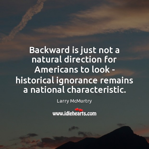 Image, Backward is just not a natural direction for Americans to look –