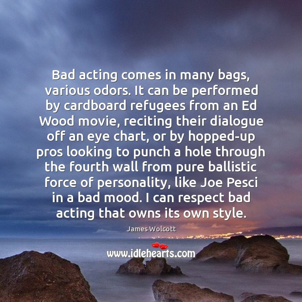 Bad acting comes in many bags, various odors. It can be performed Image