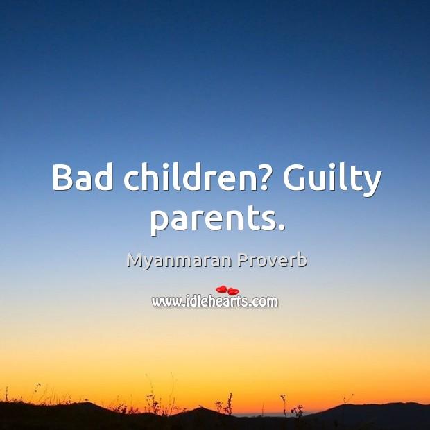 Bad children? guilty parents. Myanmaran Proverbs Image