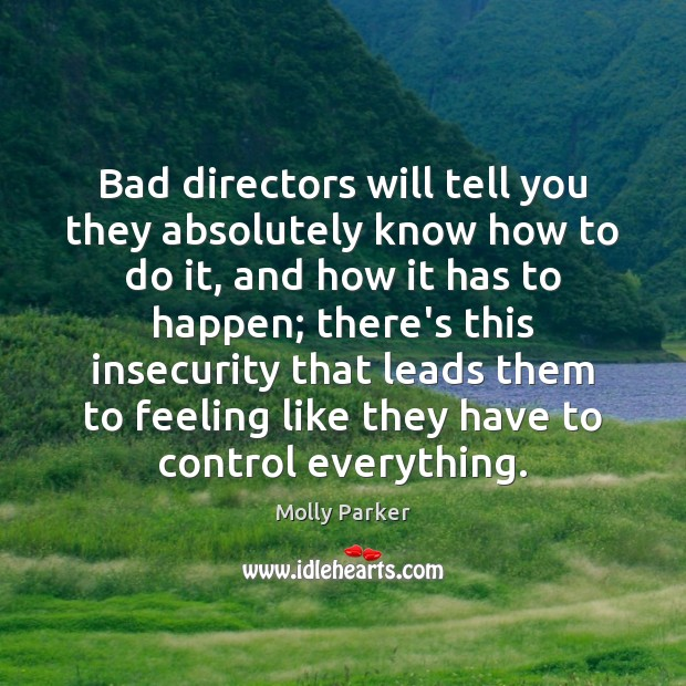 Bad directors will tell you they absolutely know how to do it, Image