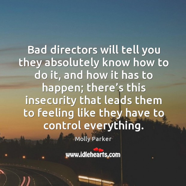 Bad directors will tell you they absolutely know how to do it Image