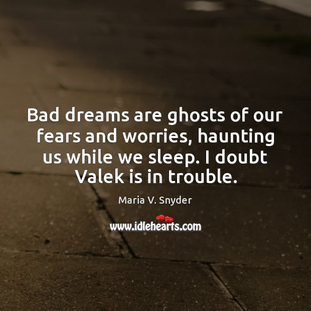 Bad dreams are ghosts of our fears and worries, haunting us while Image