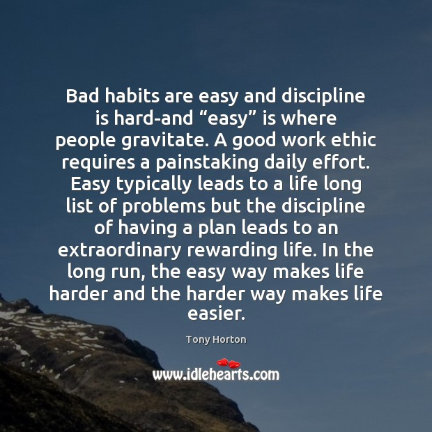 """Bad habits are easy and discipline is hard-and """"easy"""" is where people Image"""