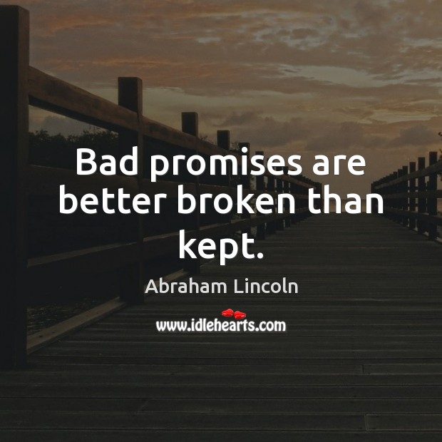 Image, Bad promises are better broken than kept.