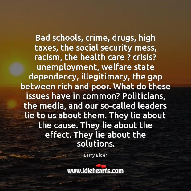 Bad schools, crime, drugs, high taxes, the social security mess, racism, the Image