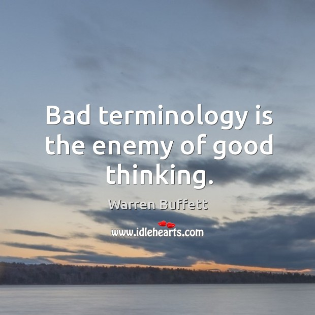 Image, Bad terminology is the enemy of good thinking.