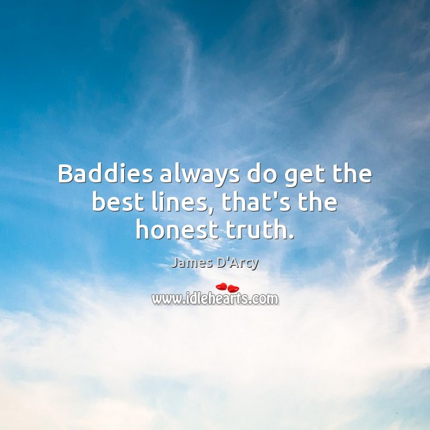 Image, Baddies always do get the best lines, that's the honest truth.