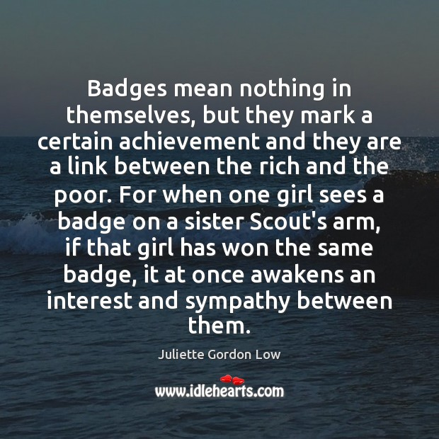 Image, Badges mean nothing in themselves, but they mark a certain achievement and
