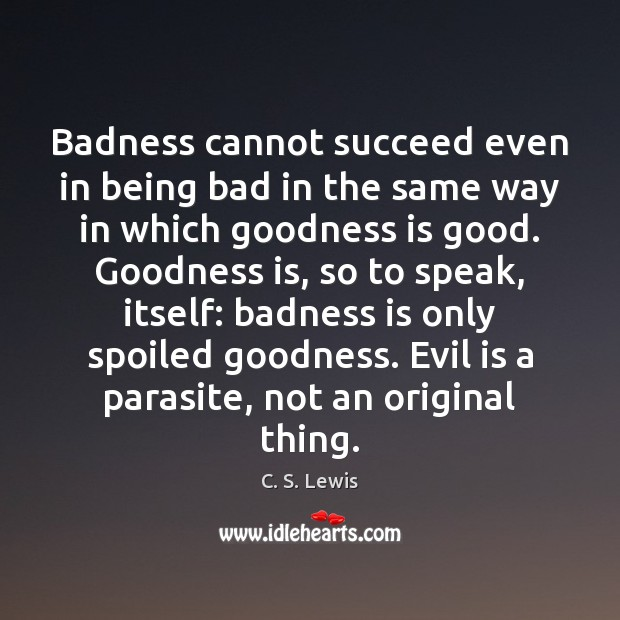Image, Badness cannot succeed even in being bad in the same way in