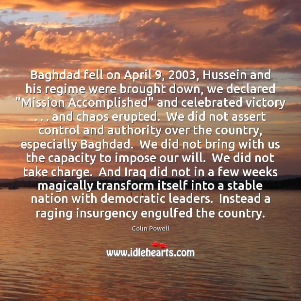 Baghdad fell on April 9, 2003, Hussein and his regime were brought down, we Image