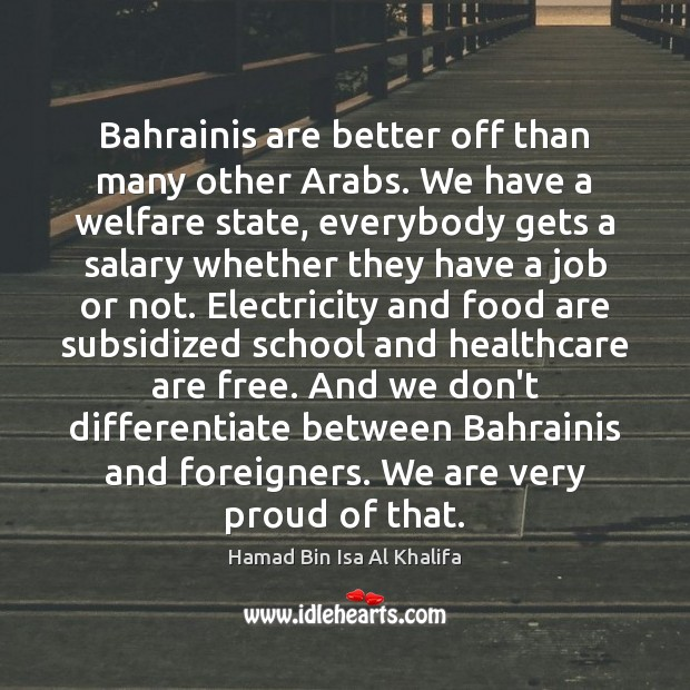 Bahrainis are better off than many other Arabs. We have a welfare Image