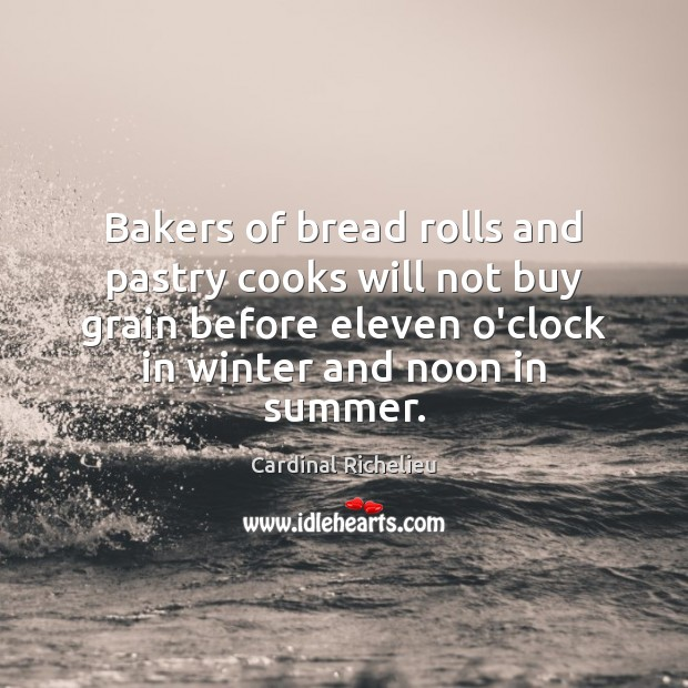 Bakers of bread rolls and pastry cooks will not buy grain before Image