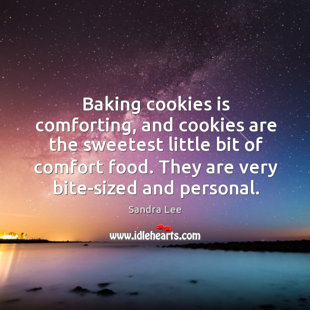 Image, Baking cookies is comforting, and cookies are the sweetest little bit of comfort food.