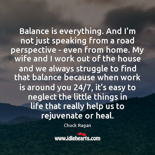 Balance is everything. And I'm not just speaking from a road perspective Image