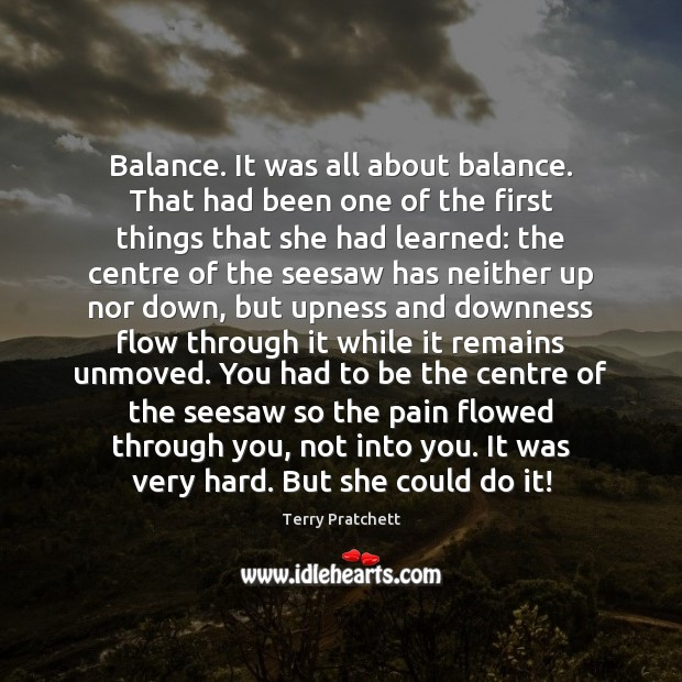 Image, Balance. It was all about balance. That had been one of the