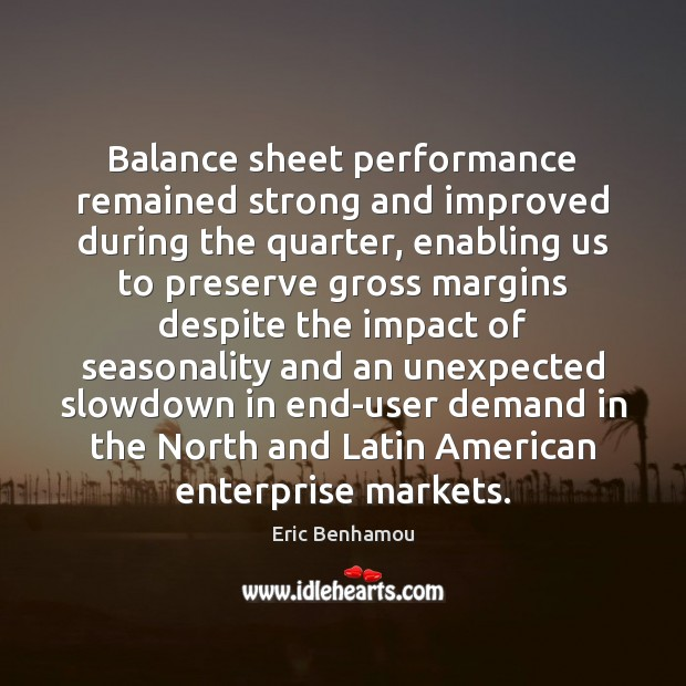Balance sheet performance remained strong and improved during the quarter Performance Quotes Image