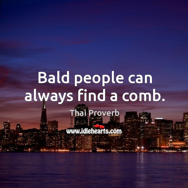Image, Bald people can always find a comb.