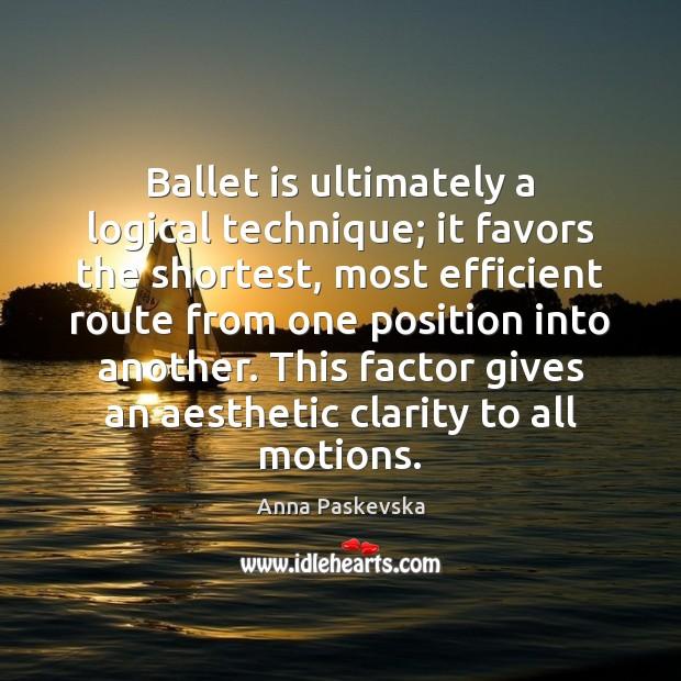 Image, Ballet is ultimately a logical technique; it favors the shortest, most efficient