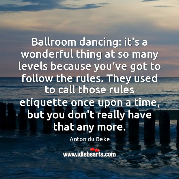 Image, Ballroom dancing: it's a wonderful thing at so many levels because you've