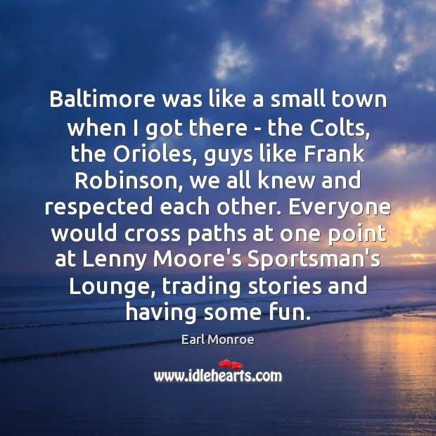 Baltimore was like a small town when I got there – the Image