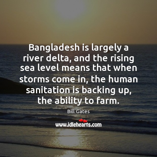 Bangladesh is largely a river delta, and the rising sea level means Image