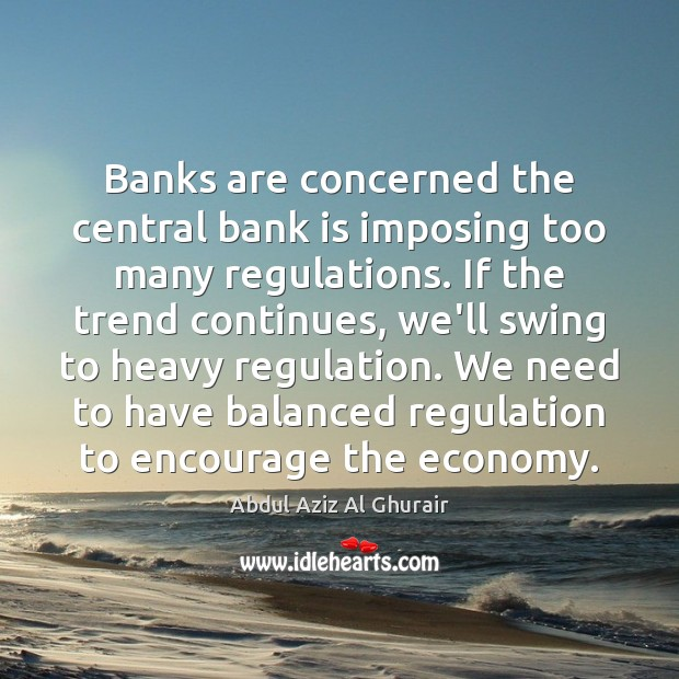 Image, Banks are concerned the central bank is imposing too many regulations. If