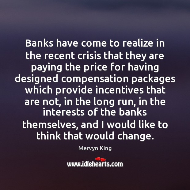 Image, Banks have come to realize in the recent crisis that they are