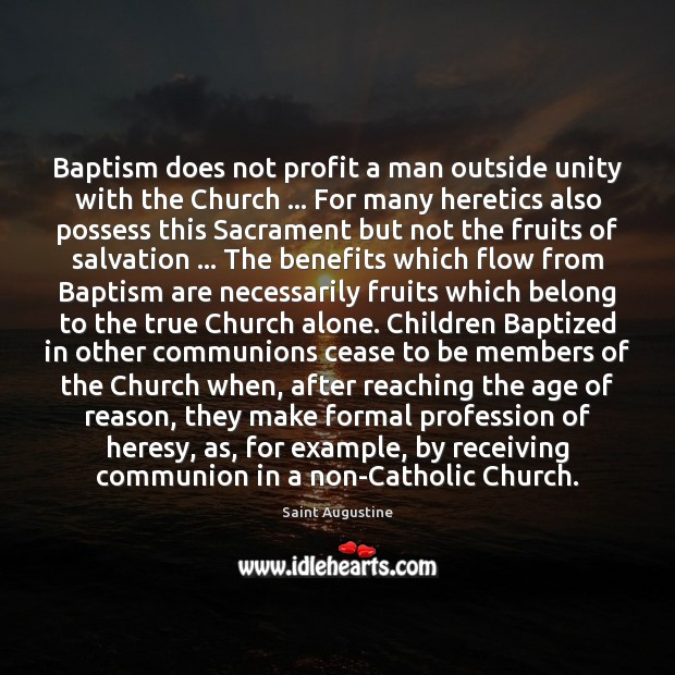 Image, Baptism does not profit a man outside unity with the Church … For
