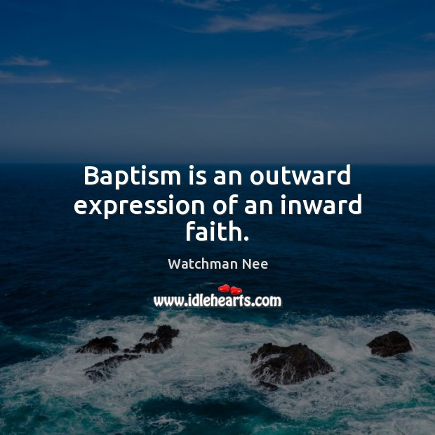 Image, Baptism is an outward expression of an inward faith.