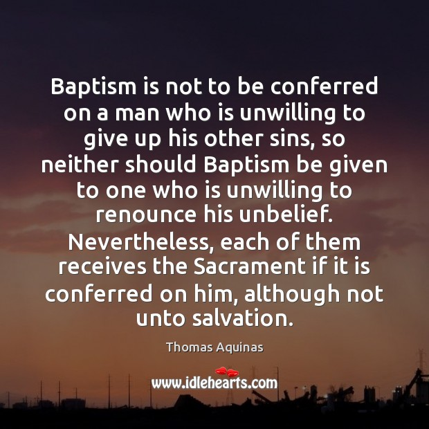 Image, Baptism is not to be conferred on a man who is unwilling