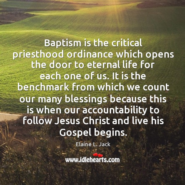 Baptism is the critical priesthood ordinance which opens the door to eternal Image