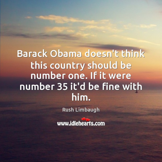 Barack Obama doesn't think this country should be number one. If it Image