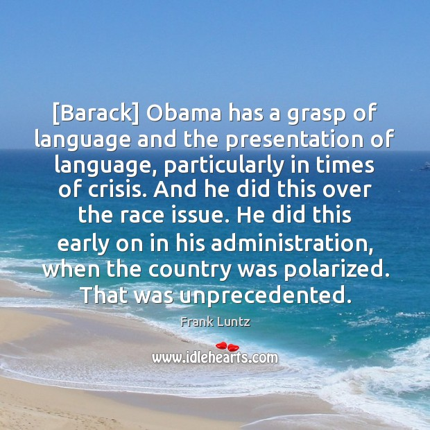 Image, [Barack] Obama has a grasp of language and the presentation of language,