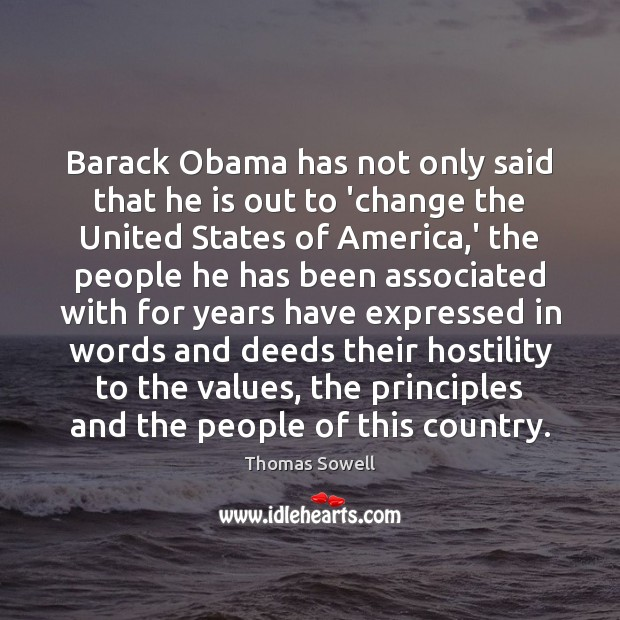 Image, Barack Obama has not only said that he is out to 'change