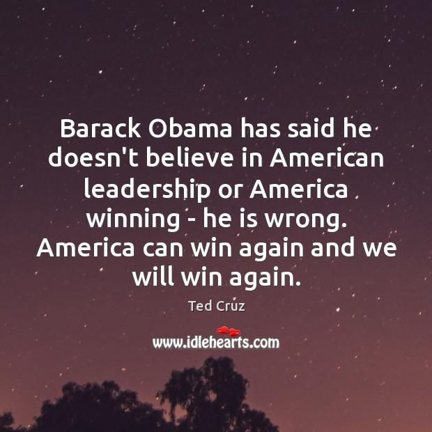 Image, Barack Obama has said he doesn't believe in American leadership or America