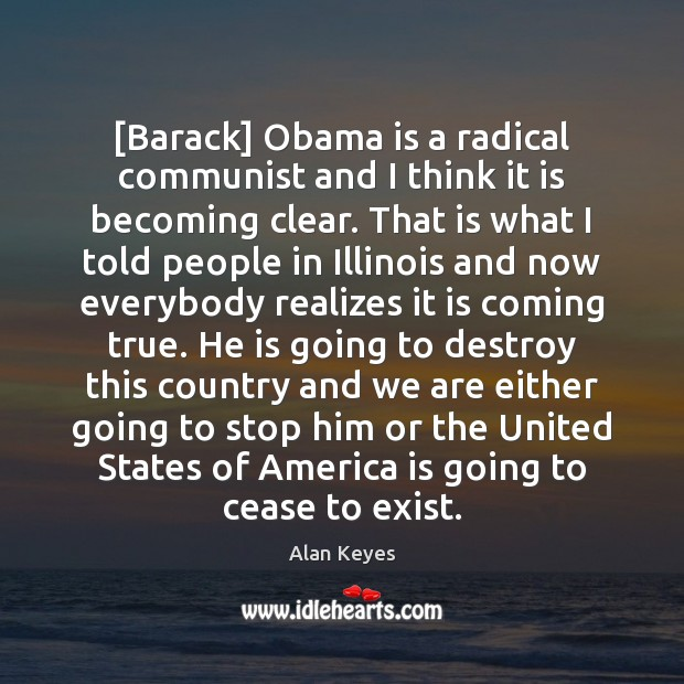 Image, [Barack] Obama is a radical communist and I think it is becoming