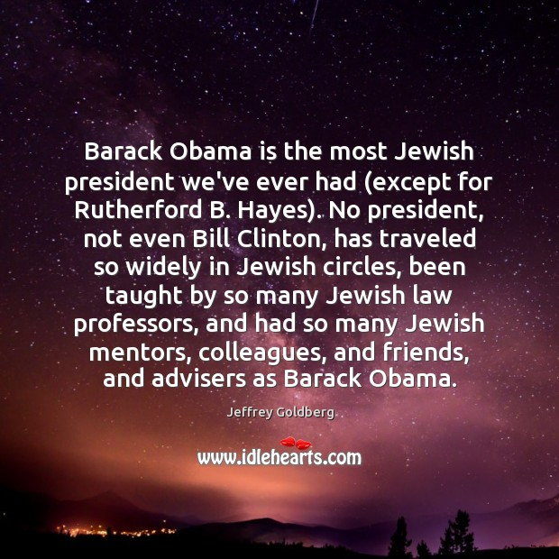Image, Barack Obama is the most Jewish president we've ever had (except for
