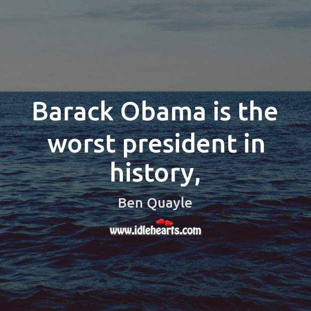 Image, Barack Obama is the worst president in history,