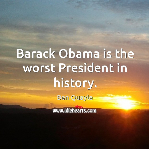 Image, Barack obama is the worst president in history.