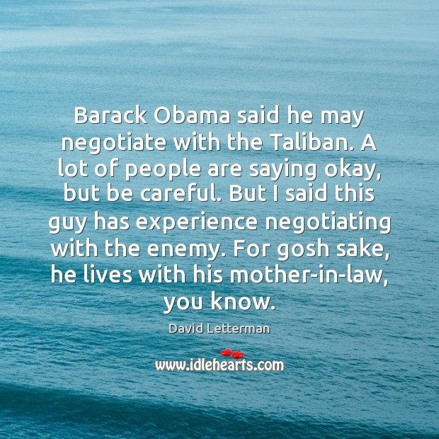Barack Obama said he may negotiate with the Taliban. A lot of Image