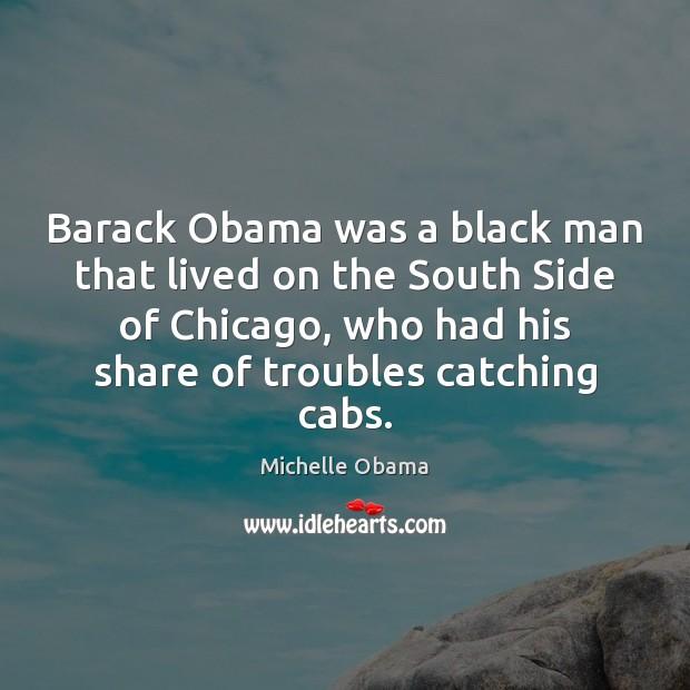 Barack Obama was a black man that lived on the South Side Image