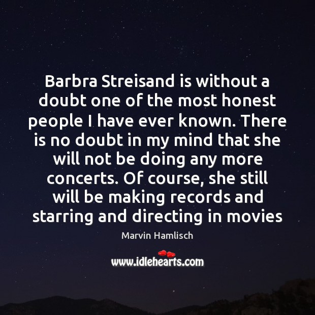 Image, Barbra Streisand is without a doubt one of the most honest people