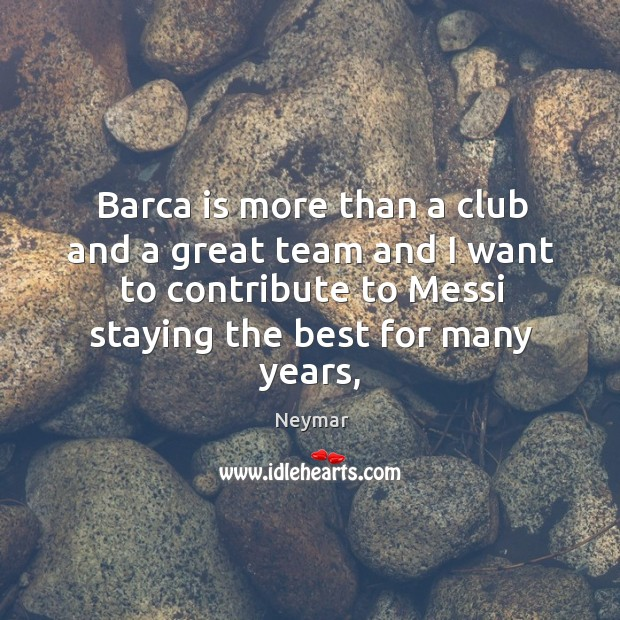 Image, Barca is more than a club and a great team and I