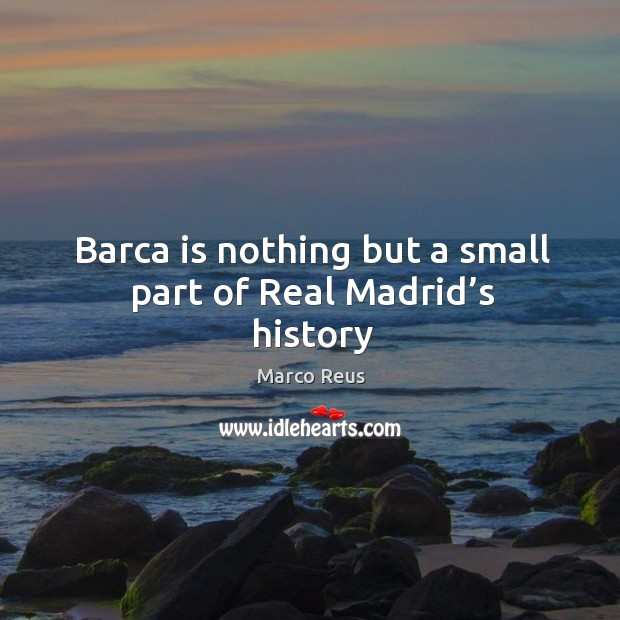 Image, Barca is nothing but a small part of Real Madrid's history