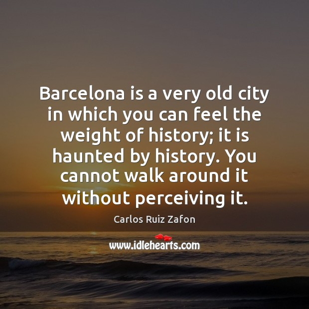 Image, Barcelona is a very old city in which you can feel the