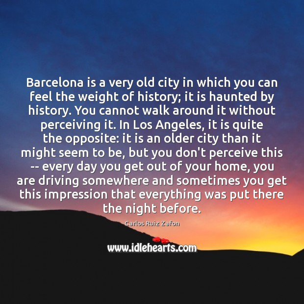 Barcelona is a very old city in which you can feel the Image